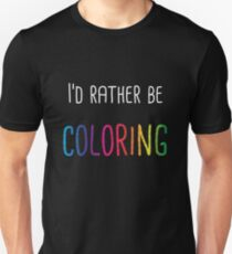 I'd Rather Be Coloring Adult Coloring Books Slim Fit T-Shirt