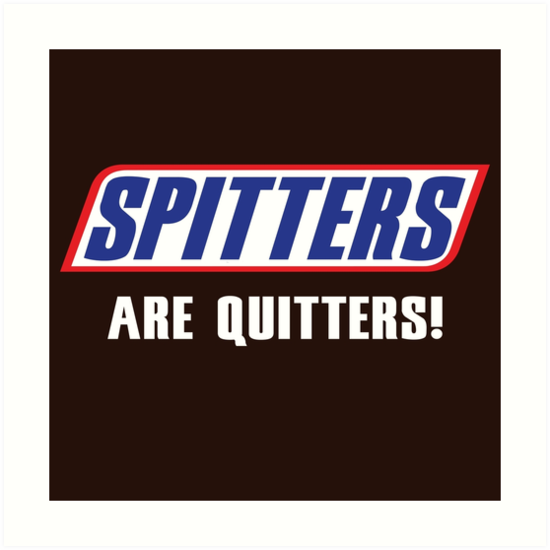 Spitters are quiters