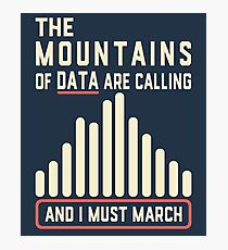 The Mountains of Data are Calling Photographic Print