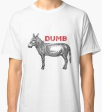 Dumb Ass Classic T-Shirt