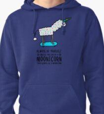 Always be yourself, unless you can be a Moonicorn. Then always be a Moonicorn Pullover Hoodie