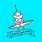 Whato, Old Chap by Porky Roebuck