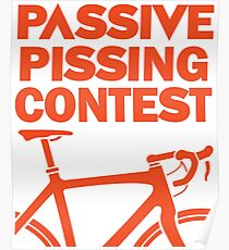 Passive Pissing Contest Poster
