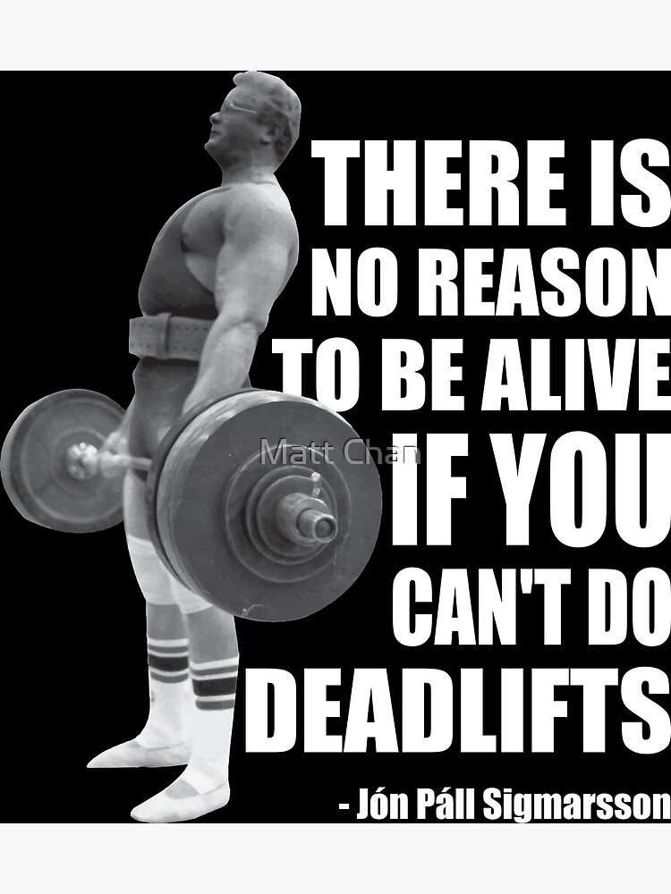 There Is No Reason To Be Alive If You Can't Deadlift by mchanfitness
