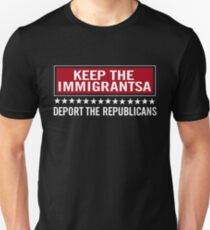 Keep the immigrants Deport the republicans shirt Unisex T-Shirt