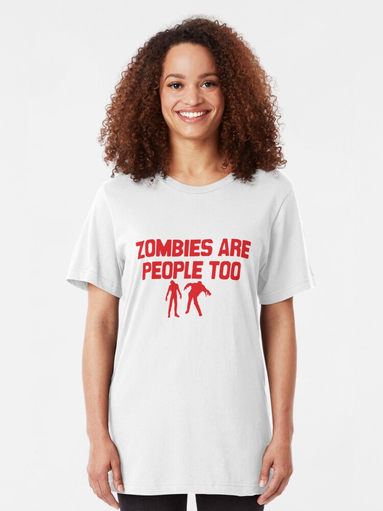 Alternate view of Zombies Are People Too Slim Fit T-Shirt