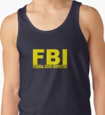 FBI - Federal Boob Inspector Tank Top