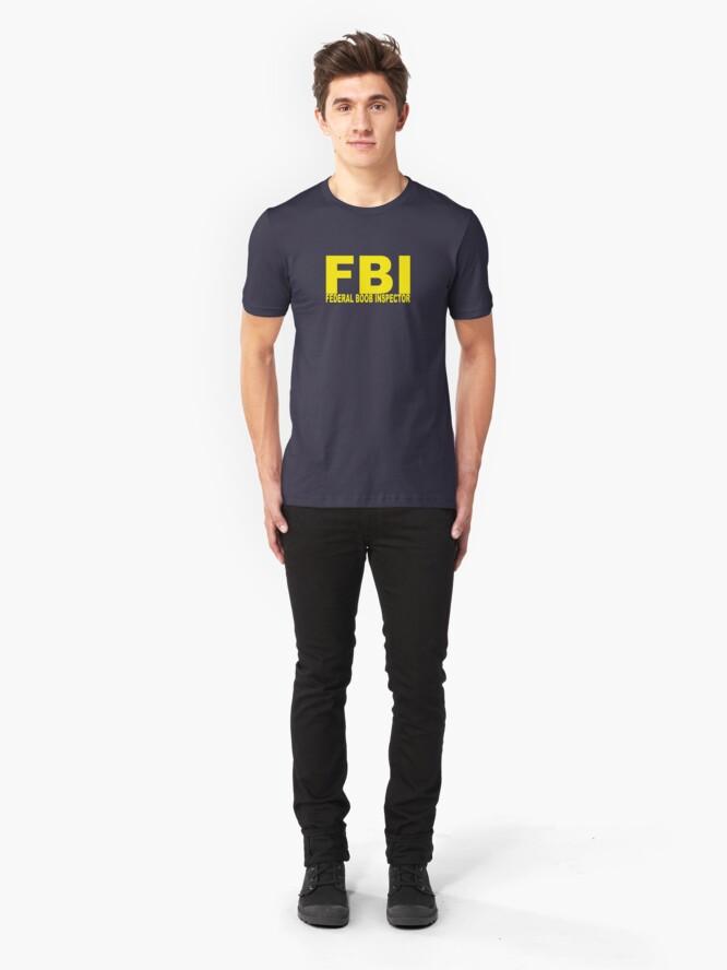 Alternate view of FBI - Federal Boob Inspector Slim Fit T-Shirt