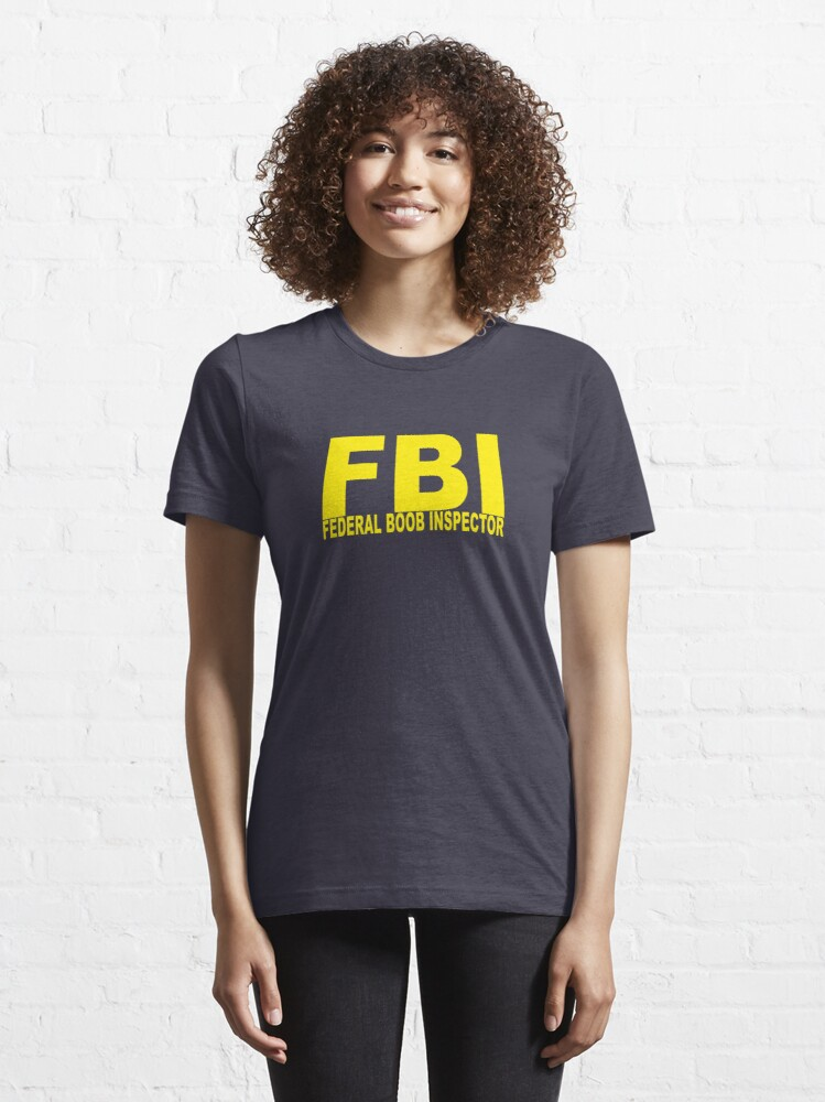 Alternate view of FBI - Federal Boob Inspector Essential T-Shirt