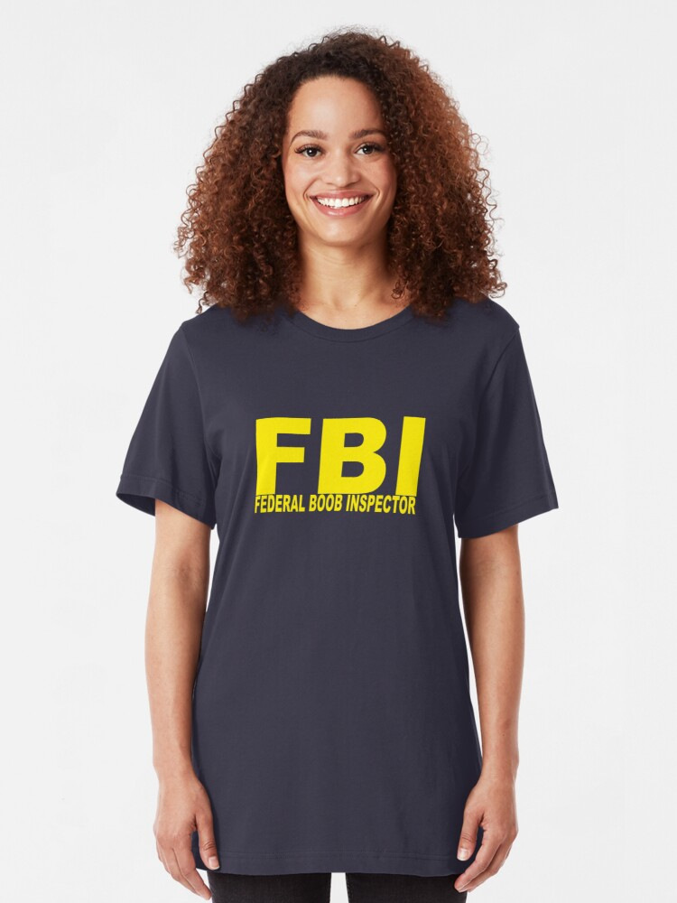 Alternate view of FBI - Federal Boob Inspector Slim Fit T-Shirt