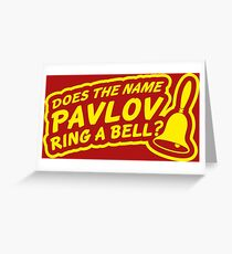 Does the Name Pavlov Ring a Bell? Greeting Card