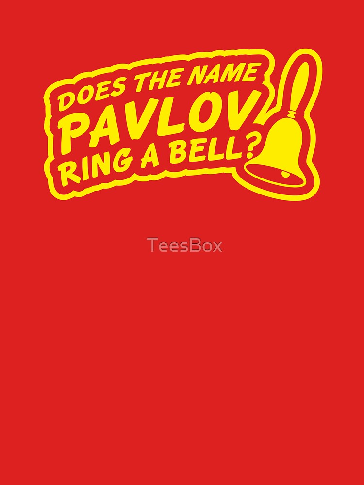 Does the Name Pavlov Ring a Bell? by TeesBox
