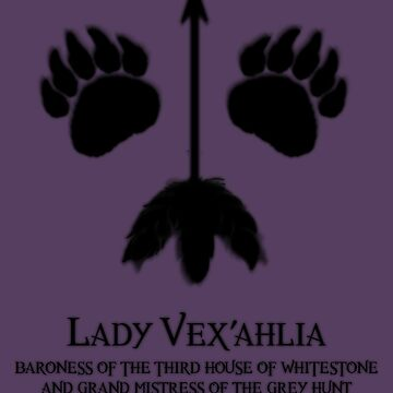 Lady Vex'ahlia: Baroness of the Third House of Whitestone and Grand Mistress of the Grey Hunt by oncenfuturekiki