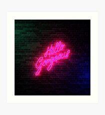 Hello Gorgeous - Neon Sign Light - Popular trending Art Print