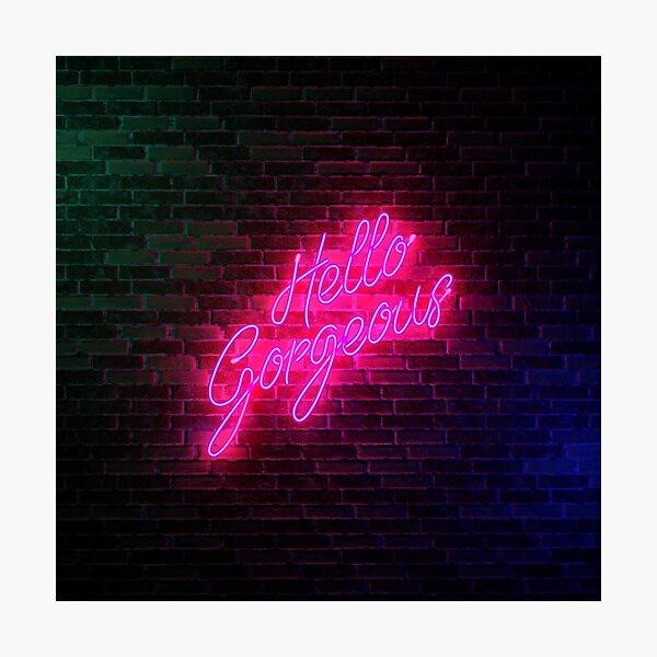 Hello Gorgeous - Neon Sign Light - Popular trending Photographic Print