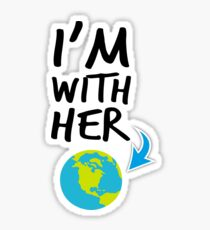 I'm With Her Earth Sticker