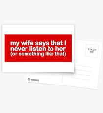 My Wife Says That I Never Listen To Her (Or Something Like That) Postcards