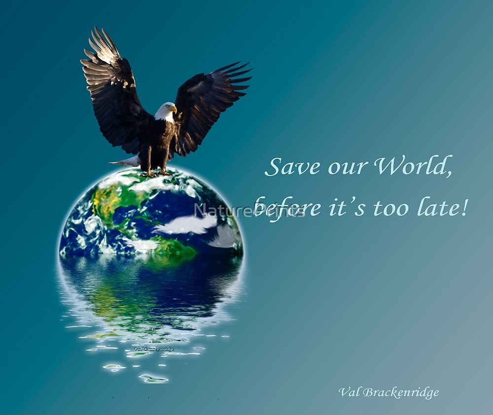 Quot Quot Save Our World Quot Earth Day Poster Quot By Natureprints