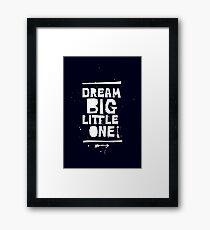 Dream Big Little One — Black Framed Print