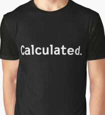 Text: Calculated. - White Ink Graphic T-Shirt
