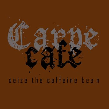 Carpé café by redblamer