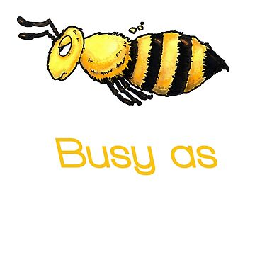 Busy as a bee by DrawnToTheSea