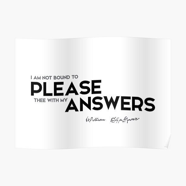 please, answers - william shakespeare Poster