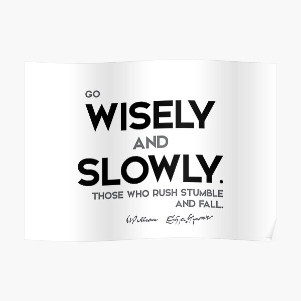 go wisely and slowly - william shakespeare Poster