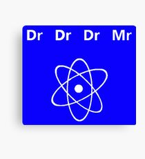 Dr Dr Dr Mr (white) Canvas Print