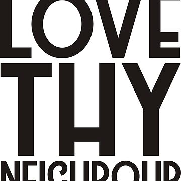 Love Thy Neighbour by parable