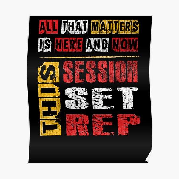 Todo lo que importa está aquí y ahora, esta sesión, conjunto, cotización de culturismo motivacional Rep Póster