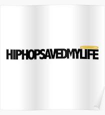 Hip Hop Saved My Life Poster