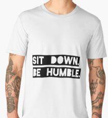 """Sit Down. Be Humble."" Kendrick Lamar Lyric Men's Premium T-Shirt"