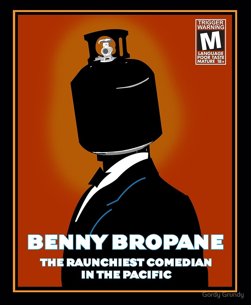 Benny Bropane the Raunchiest  by Gordy Grundy