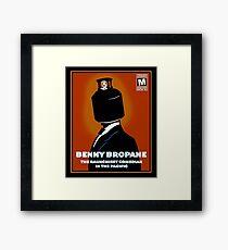 Benny Bropane the Raunchiest  Framed Print