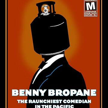 Benny Bropane the Raunchiest  by GordyGrundy