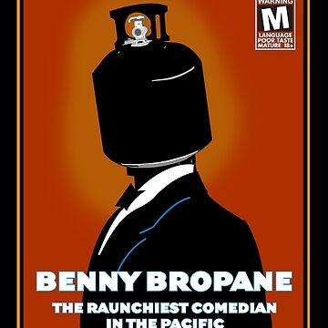 Benny Bropane the Raunchiest  by GordyGrundy