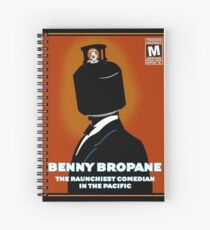 Benny Bropane the Raunchiest  Spiral Notebook