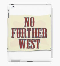 No Further West iPad Case/Skin