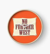 No Further West Clock