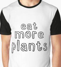 eat more plants Graphic T-Shirt