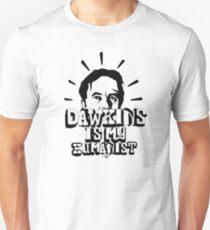 Dawkins is my Humanist Unisex T-Shirt