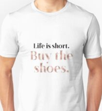 Rose gold beauty - life is short, buy the shoes Unisex T-Shirt