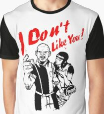 i don't like your ignorances Graphic T-Shirt