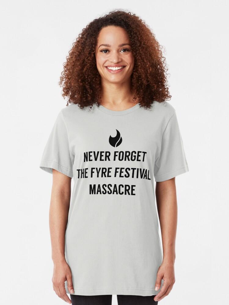 Alternate view of Never Forget the Fyre Festival Massacre Slim Fit T-Shirt