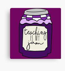 Teaching is my jam Canvas Print