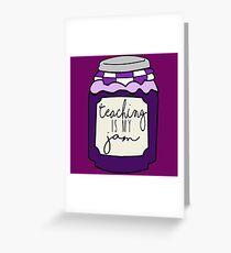 Teaching is my jam Greeting Card