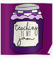 Teaching is my jam Poster