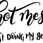 Hot Mess Just Doing My Best! Hand Lettering by DoubleBrush