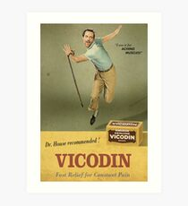 Dr. House Vicodin Recommended Art Print